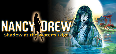 Nancy Drew®: Shadow at the Water